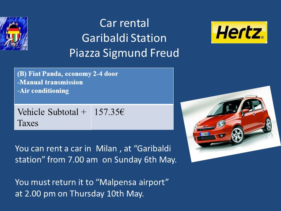 Car rental Garibaldi Station Piazza Sigmund Freud You can rent a car in Milan, at Garibaldi station from 7.00 am on Sunday 6th May.