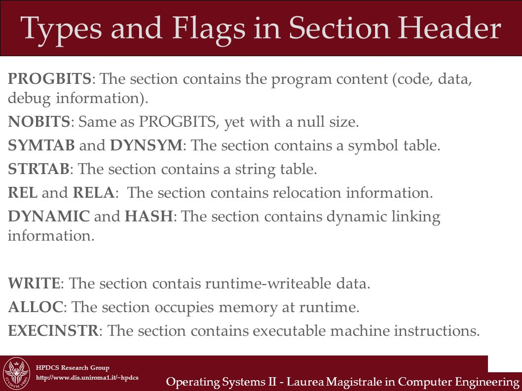 HPDCS Research Group http://www.dis.uniroma1.it/~hpdcs Operating Systems II - Laurea Magistrale in Computer Engineering Types and Flags in Section Hea