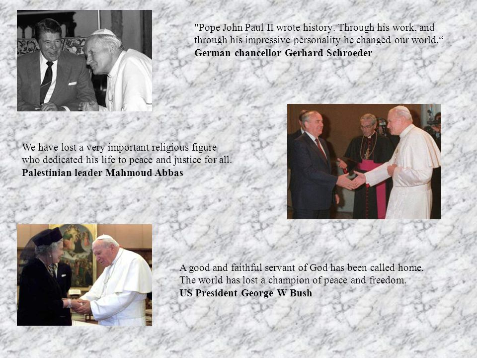 Pope John Paul II wrote history.