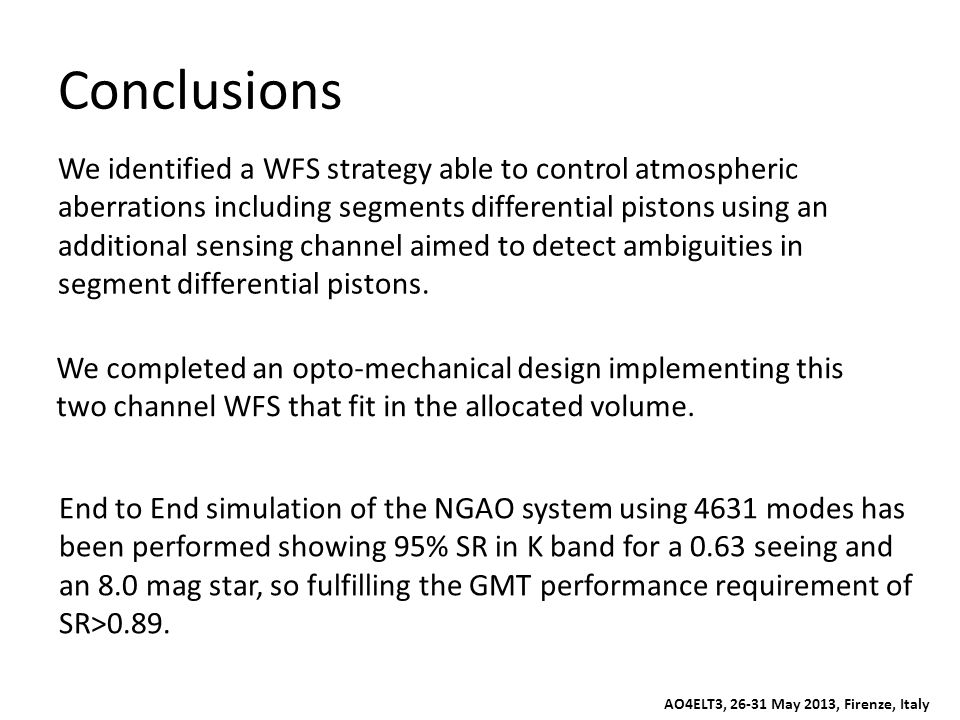 Conclusions We identified a WFS strategy able to control atmospheric aberrations including segments differential pistons using an additional sensing c
