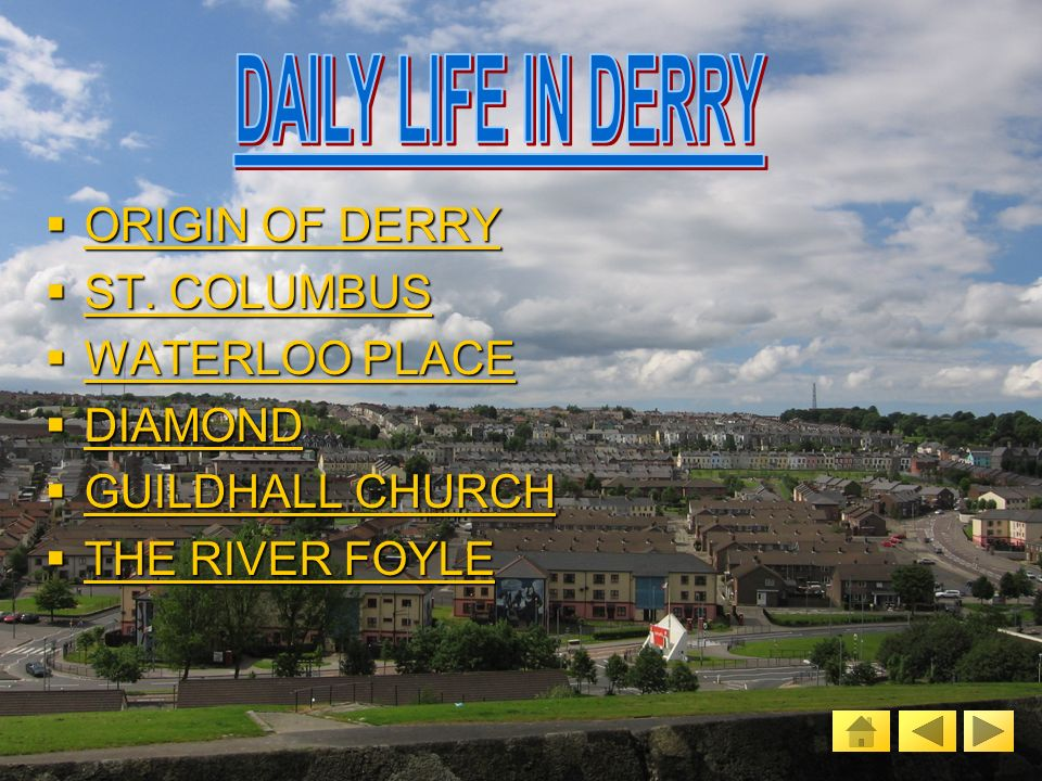 DAILY LIFE IN DERRY DAILY LIFE IN DERRY DAILY LIFE IN DERRY DAILY LIFE IN DERRY DERRY BY NIGHT DERRY BY NIGHT DERRY BY NIGHT DERRY BY NIGHT world cup 2006.......