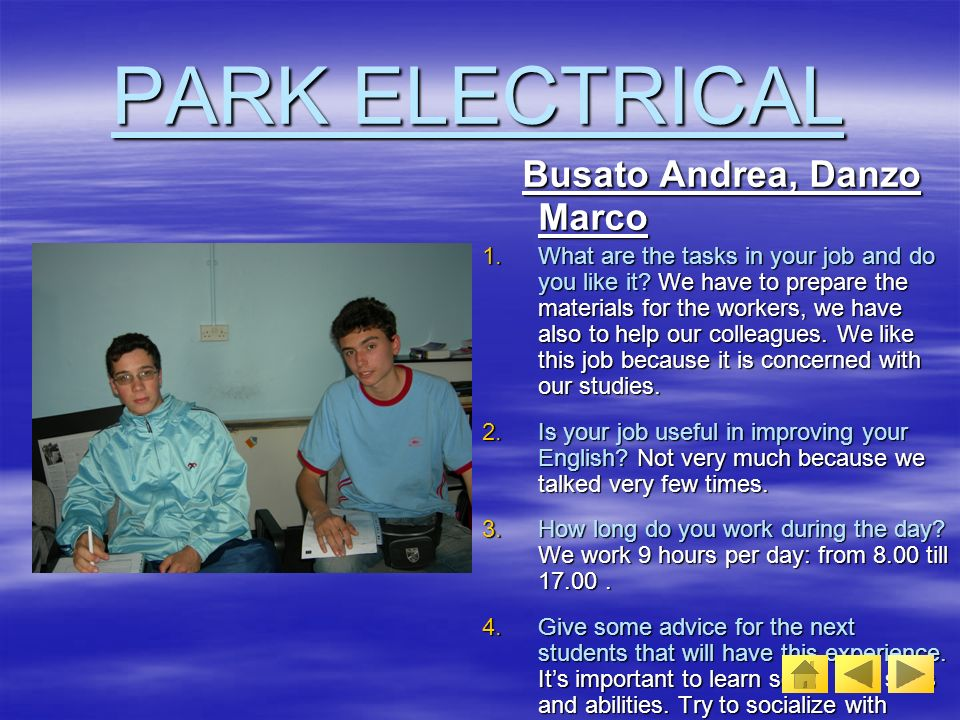 YOUNG ELECTRICAL Carlassara Daniel, Carlassara Daniel, Dal Molin Daniele What are the tasks in your job and do you like it.