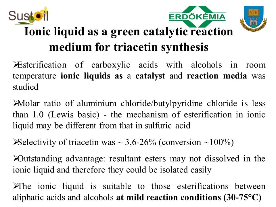 Ionic liquid as a green catalytic reaction medium for triacetin synthesis Esterification of carboxylic acids with alcohols in room temperature ionic l