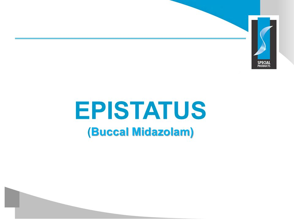 Buccal Midazolam) EPISTATUS (Buccal Midazolam)