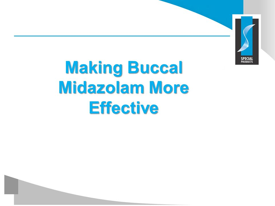Making Buccal Midazolam More Effective