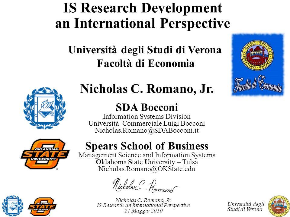 Nicholas C. Romano, Jr. IS Research an International Perspective 21 Maggio 2010 Università degli Studi di Verona IS Research Development an Internatio