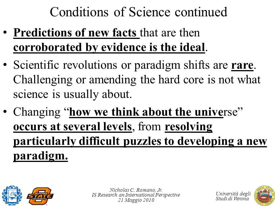 Nicholas C. Romano, Jr. IS Research an International Perspective 21 Maggio 2010 Università degli Studi di Verona Conditions of Science continued Predi