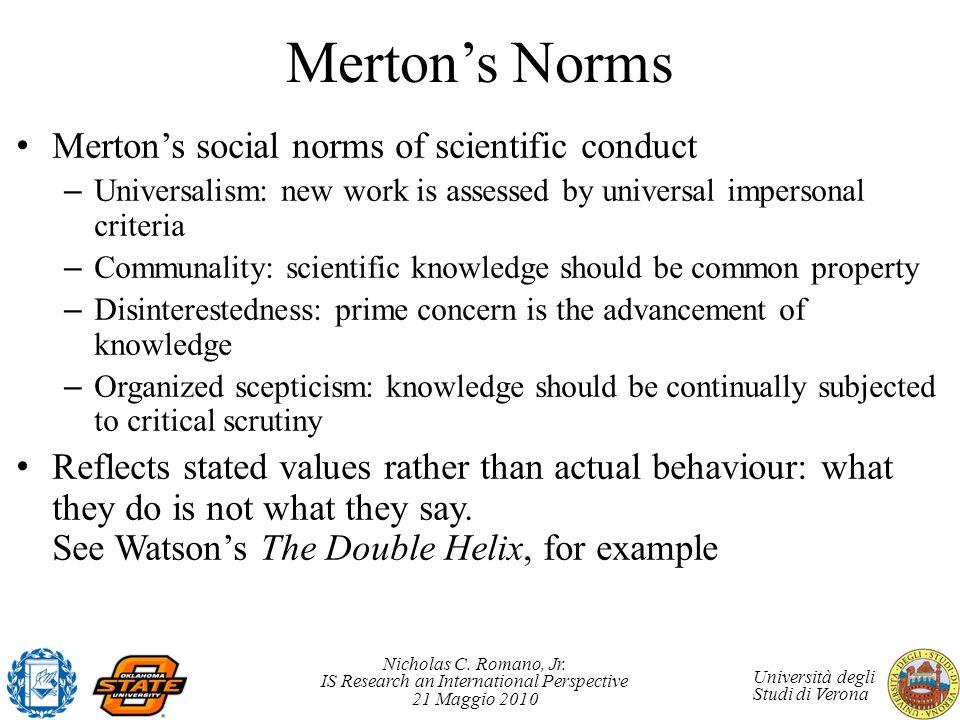 Nicholas C. Romano, Jr. IS Research an International Perspective 21 Maggio 2010 Università degli Studi di Verona Mertons Norms Mertons social norms of