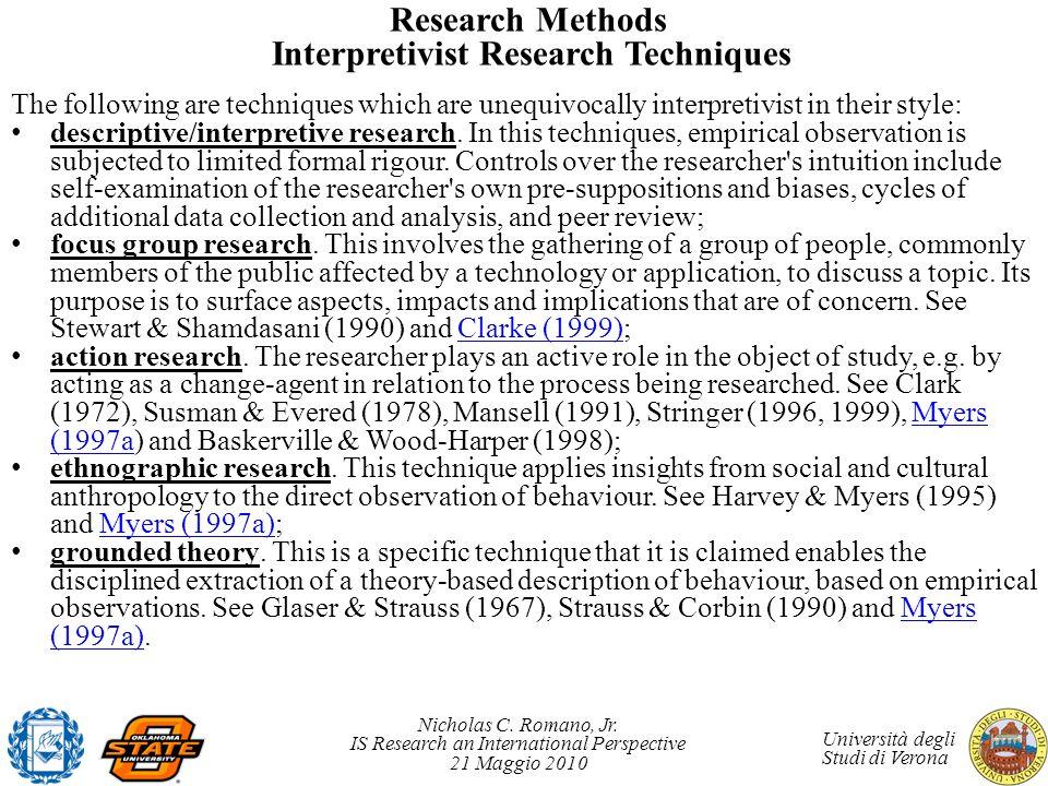 Nicholas C. Romano, Jr. IS Research an International Perspective 21 Maggio 2010 Università degli Studi di Verona Research Methods Interpretivist Resea
