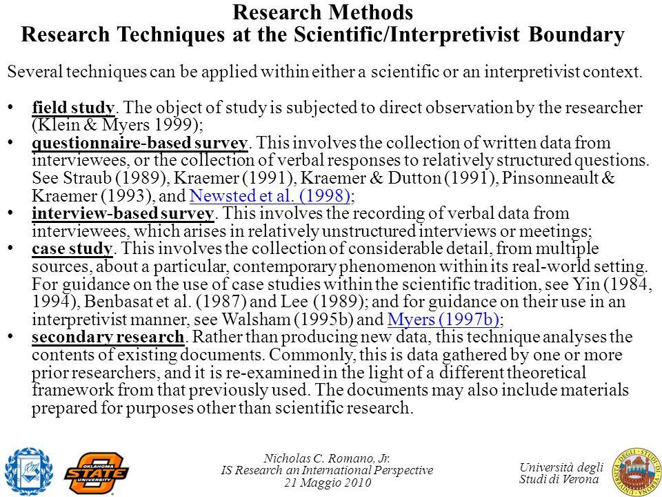Nicholas C. Romano, Jr. IS Research an International Perspective 21 Maggio 2010 Università degli Studi di Verona Research Methods Research Techniques