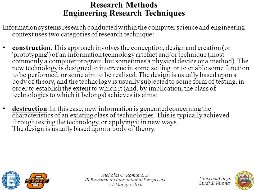 Nicholas C. Romano, Jr. IS Research an International Perspective 21 Maggio 2010 Università degli Studi di Verona Research Methods Engineering Research