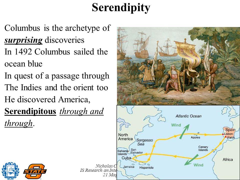 Nicholas C. Romano, Jr. IS Research an International Perspective 21 Maggio 2010 Università degli Studi di Verona Serendipity Columbus is the archetype