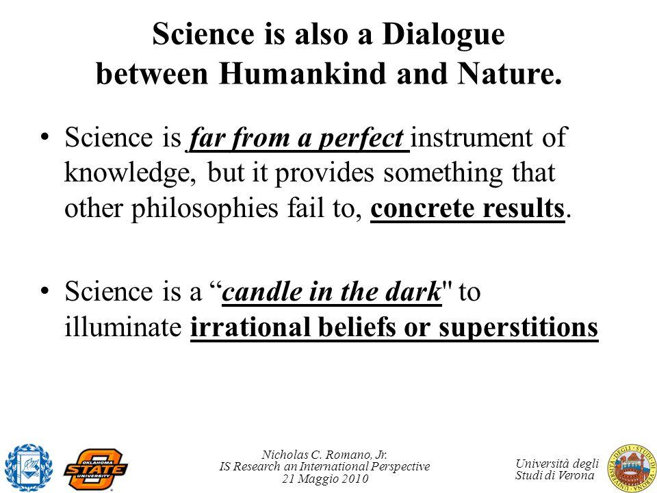 Nicholas C. Romano, Jr. IS Research an International Perspective 21 Maggio 2010 Università degli Studi di Verona Science is also a Dialogue between Hu