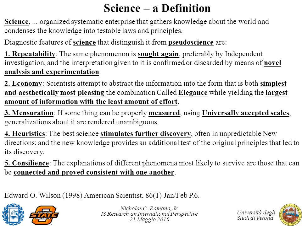 Nicholas C. Romano, Jr. IS Research an International Perspective 21 Maggio 2010 Università degli Studi di Verona Science – a Definition Science,... or