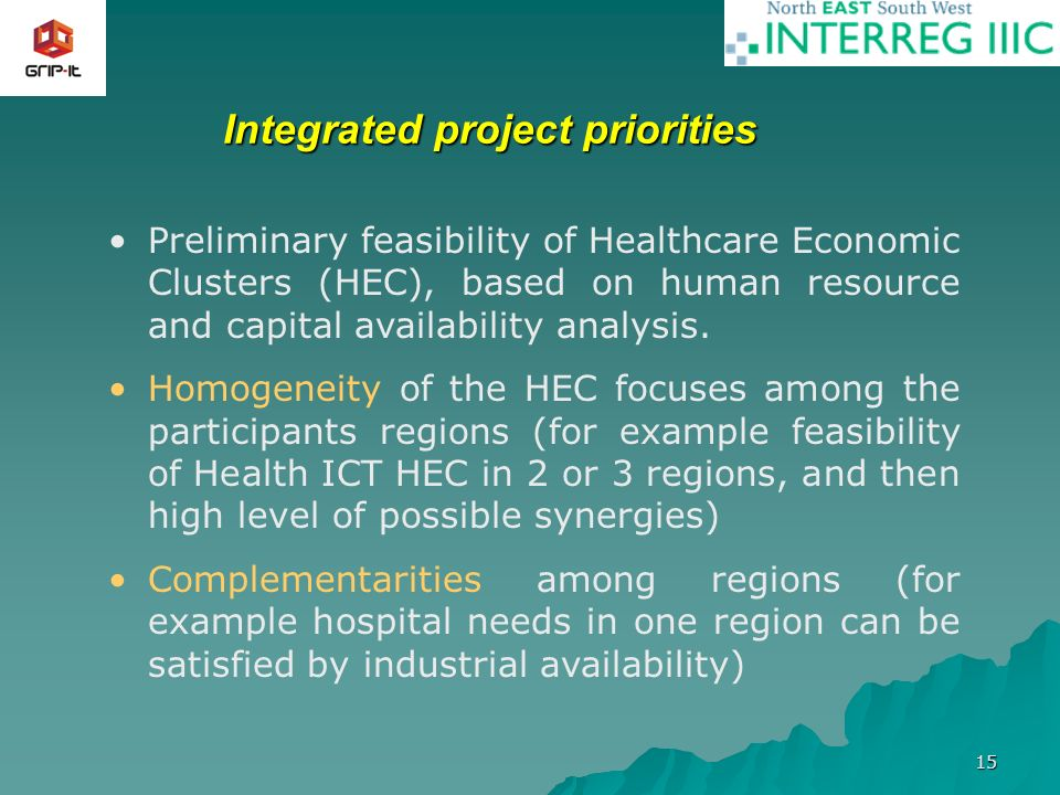 15 Integrated project priorities Preliminary feasibility of Healthcare Economic Clusters (HEC), based on human resource and capital availability analy