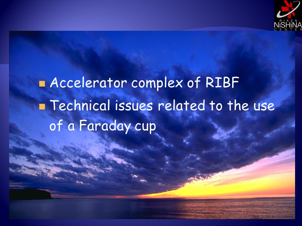 Accelerator complex of RIBF Technical issues related to the use of a Faraday cup