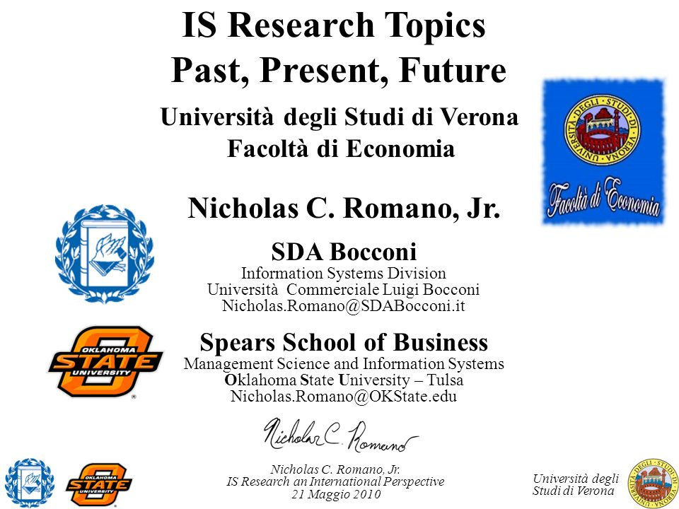 Nicholas C. Romano, Jr. IS Research an International Perspective 21 Maggio 2010 Università degli Studi di Verona IS Research Topics Past, Present, Fut