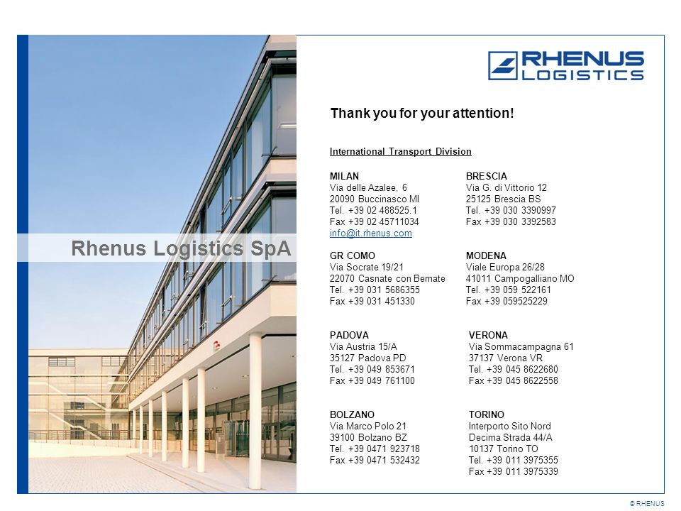 © RHENUS Rhenus Logistics SpA Thank you for your attention.