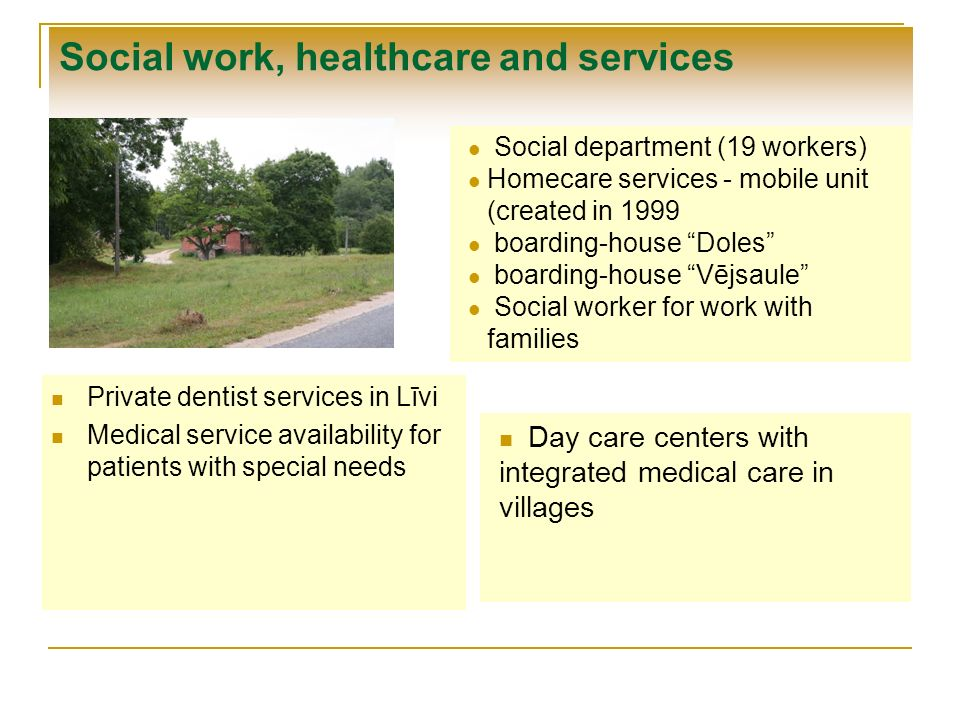 Private dentist services in Līvi Medical service availability for patients with special needs Social work, healthcare and services Social department (