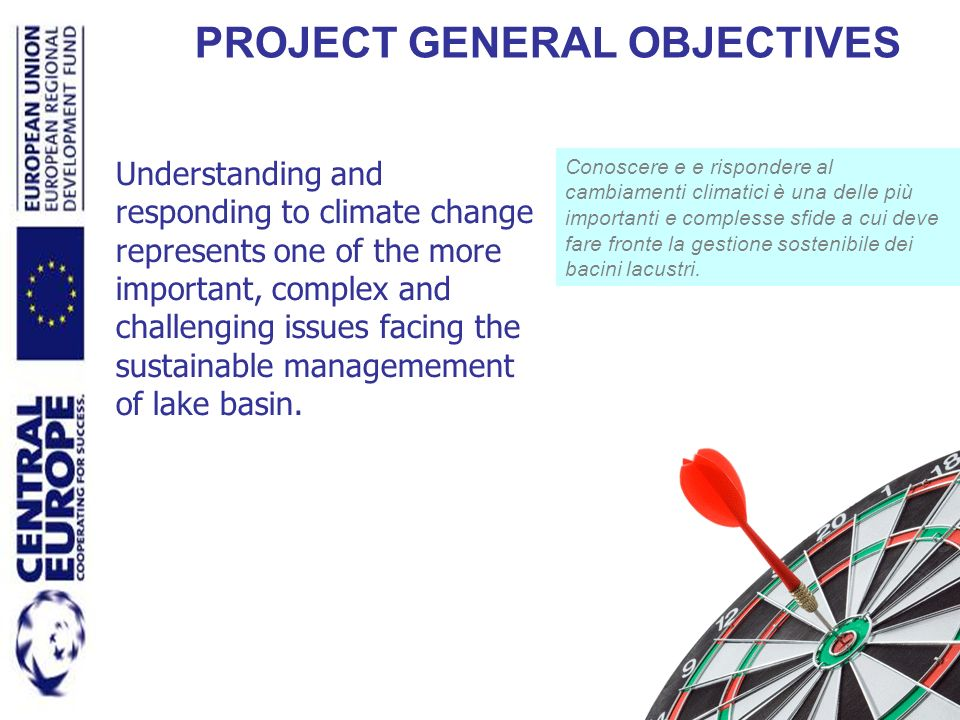 PROJECT GENERAL OBJECTIVES Understanding and responding to climate change represents one of the more important, complex and challenging issues facing
