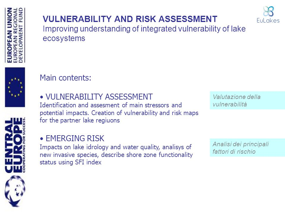 Main contents: VULNERABILITY ASSESSMENT Identification and assesment of main stressors and potential impacts. Creation of vulnerability and risk maps