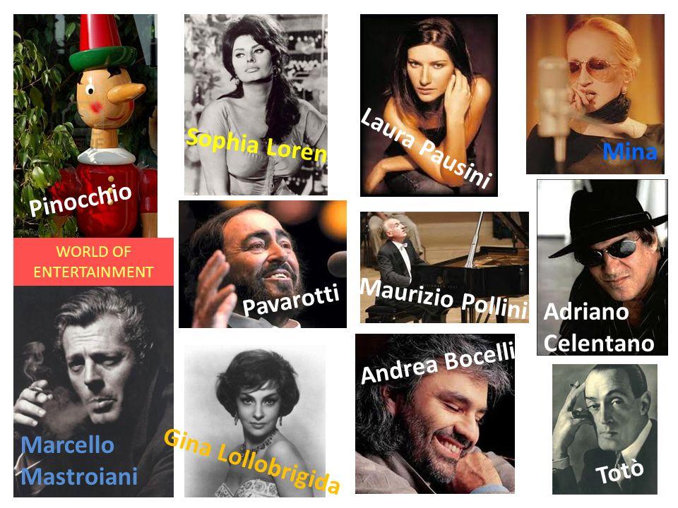 Totò Andrea Bocelli Gina Lollobrigida Marcello Mastroiani Adriano Celentano Maurizio Pollini Pavarotti Mina Laura Pausini Sophia Loren Pinocchio WORLD