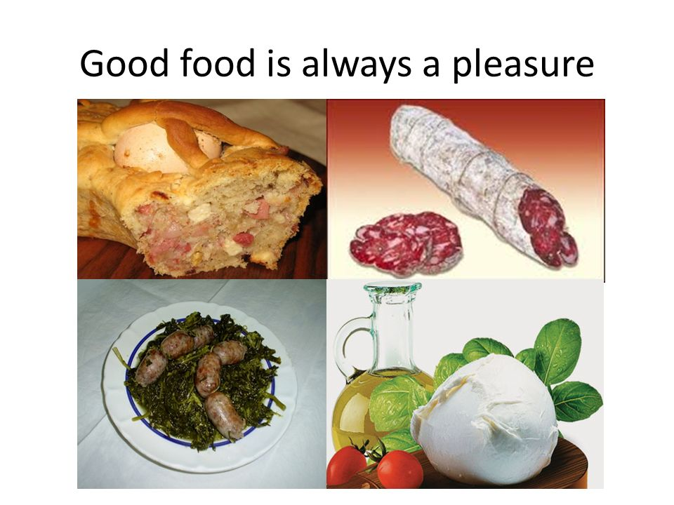 Good food is always a pleasure