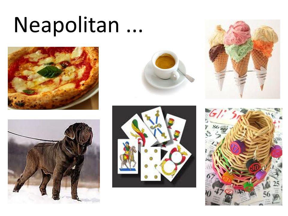 Neapolitan...