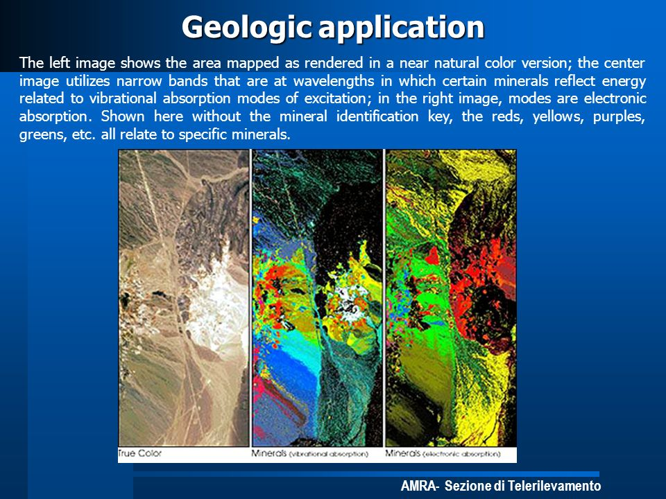 AMRA- Sezione di Telerilevamento Geologic application The left image shows the area mapped as rendered in a near natural color version; the center ima