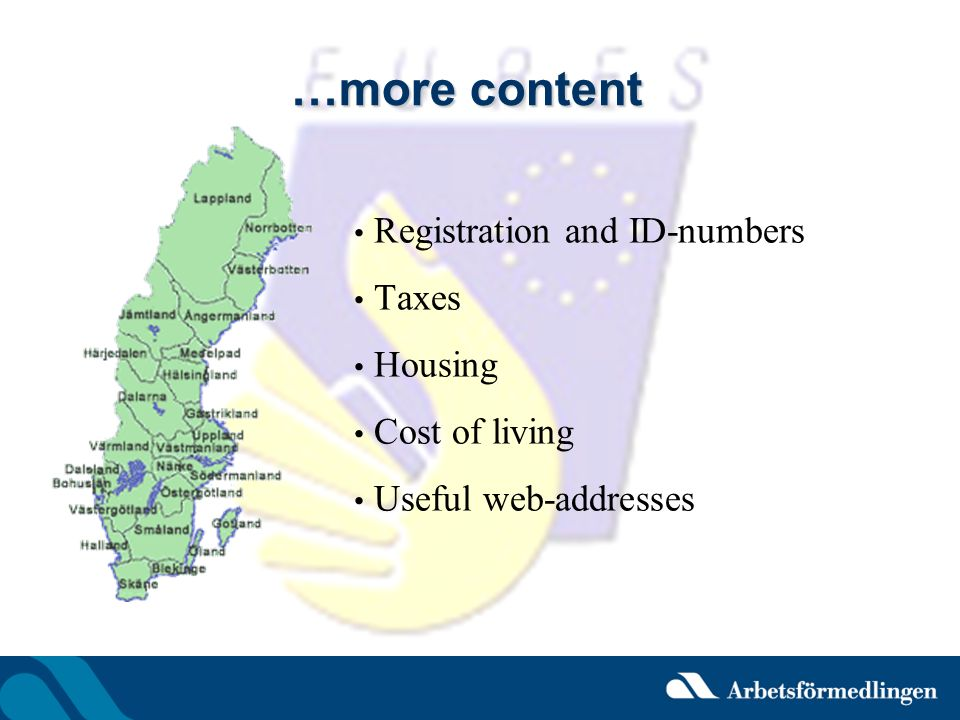 …more content Registration and ID-numbers Taxes Housing Cost of living Useful web-addresses