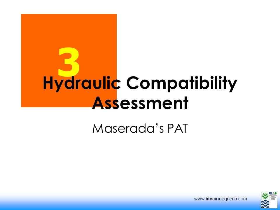 www.ideaingegneria.com 3 Maseradas PAT Hydraulic Compatibility Assessment