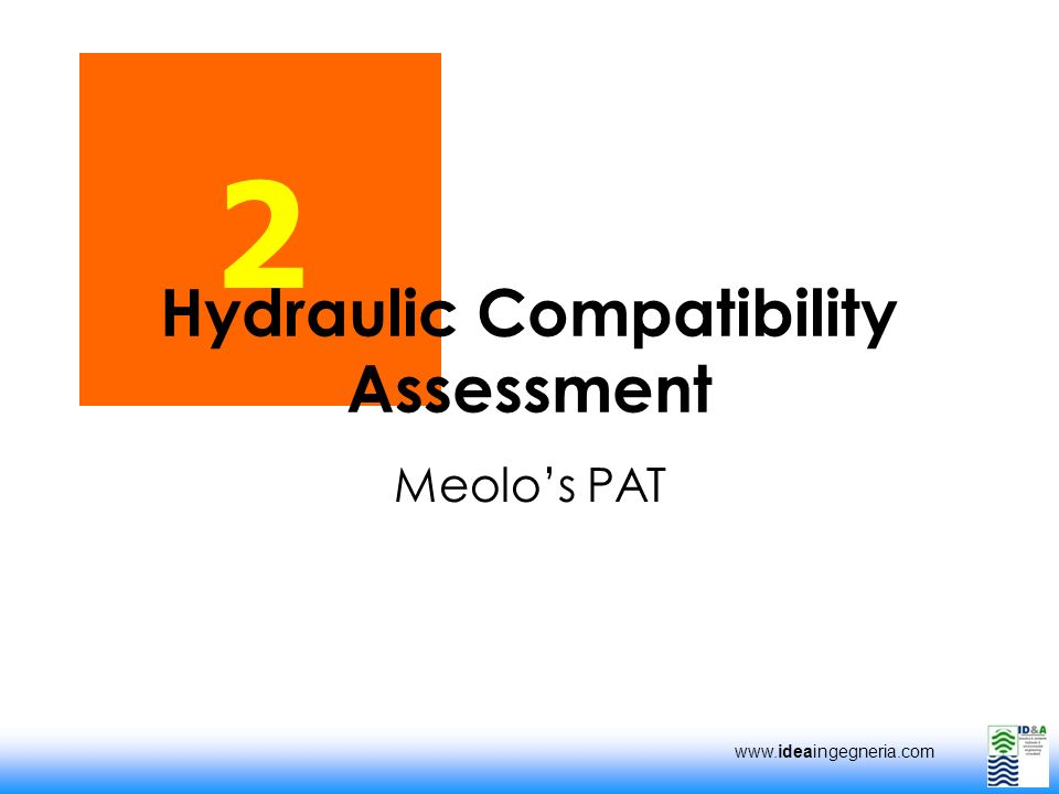 www.ideaingegneria.com 2 Meolos PAT Hydraulic Compatibility Assessment