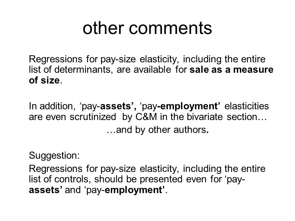 other comments Regressions for pay-size elasticity, including the entire list of determinants, are available for sale as a measure of size.