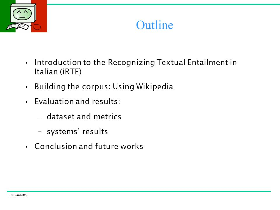F.M.Zanzotto What is Textual Entailment Recognition.