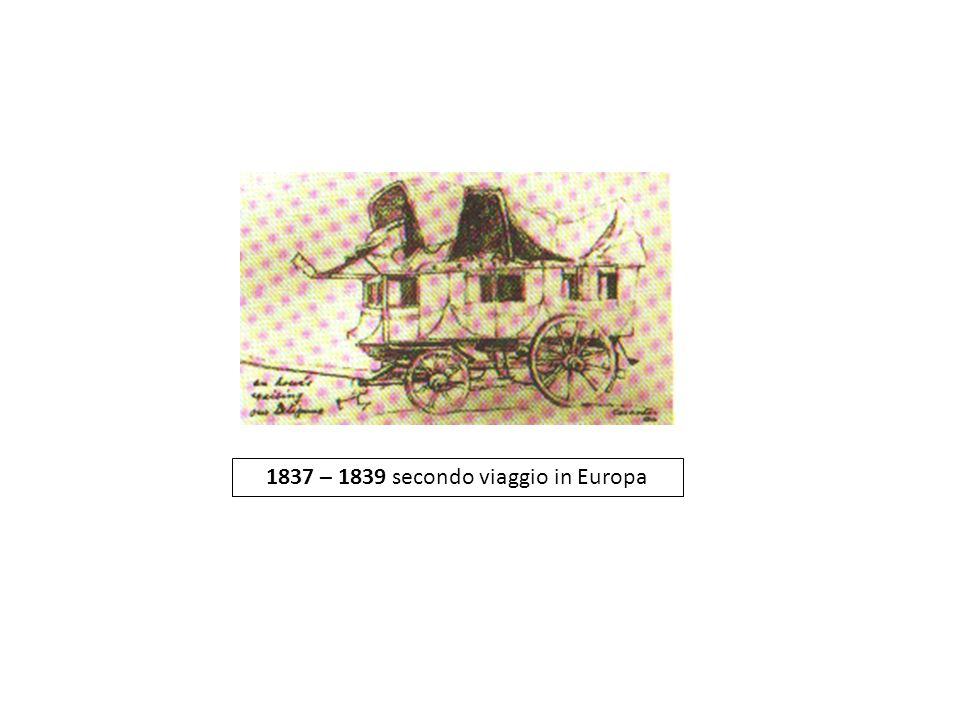 1837 – 1839 secondo viaggio in Europa