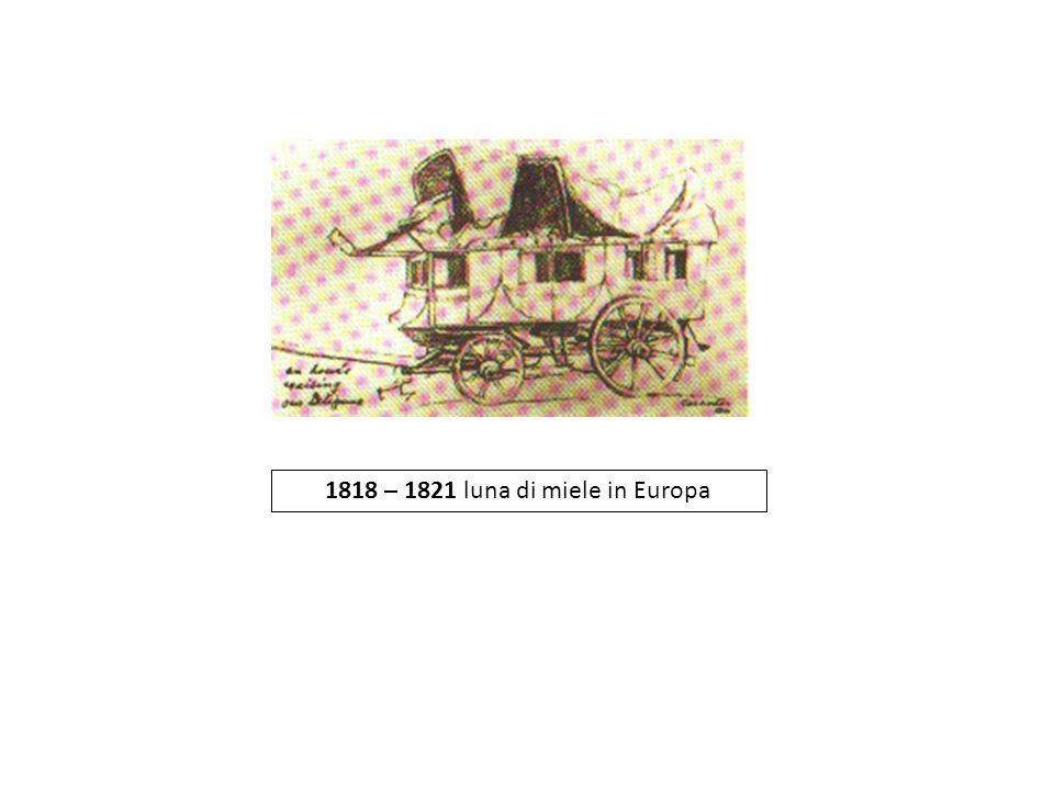 1818 – 1821 luna di miele in Europa