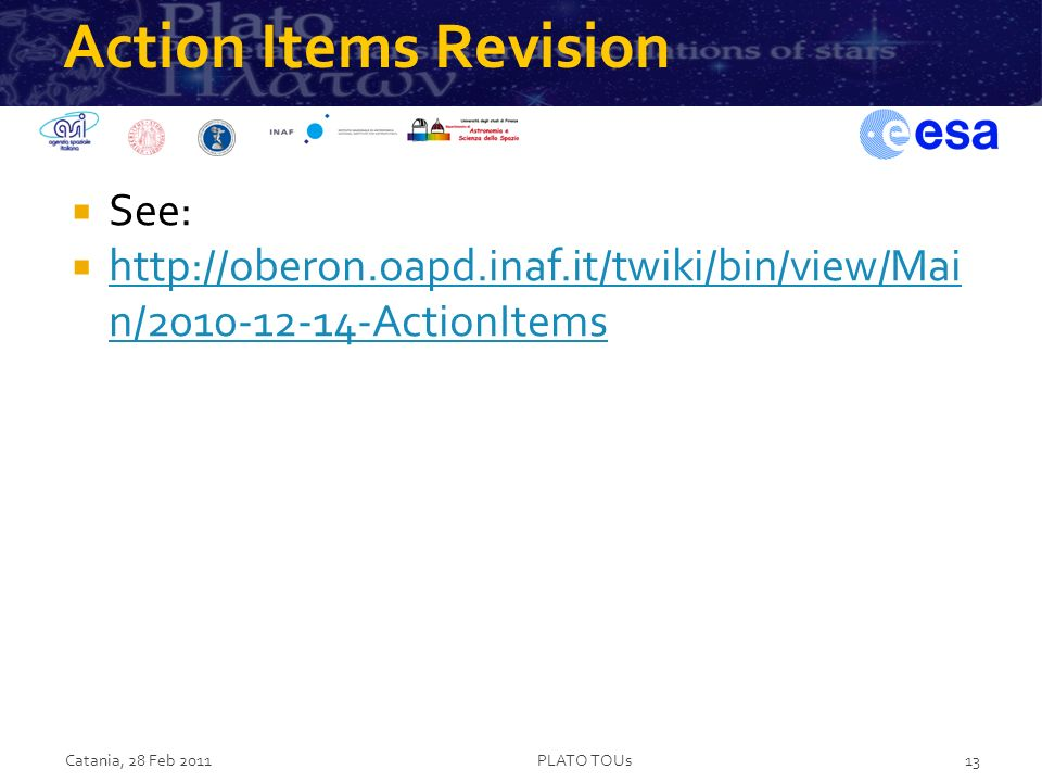 Action Items Revision See: http://oberon.oapd.inaf.it/twiki/bin/view/Mai n/2010-12-14-ActionItems http://oberon.oapd.inaf.it/twiki/bin/view/Mai n/2010