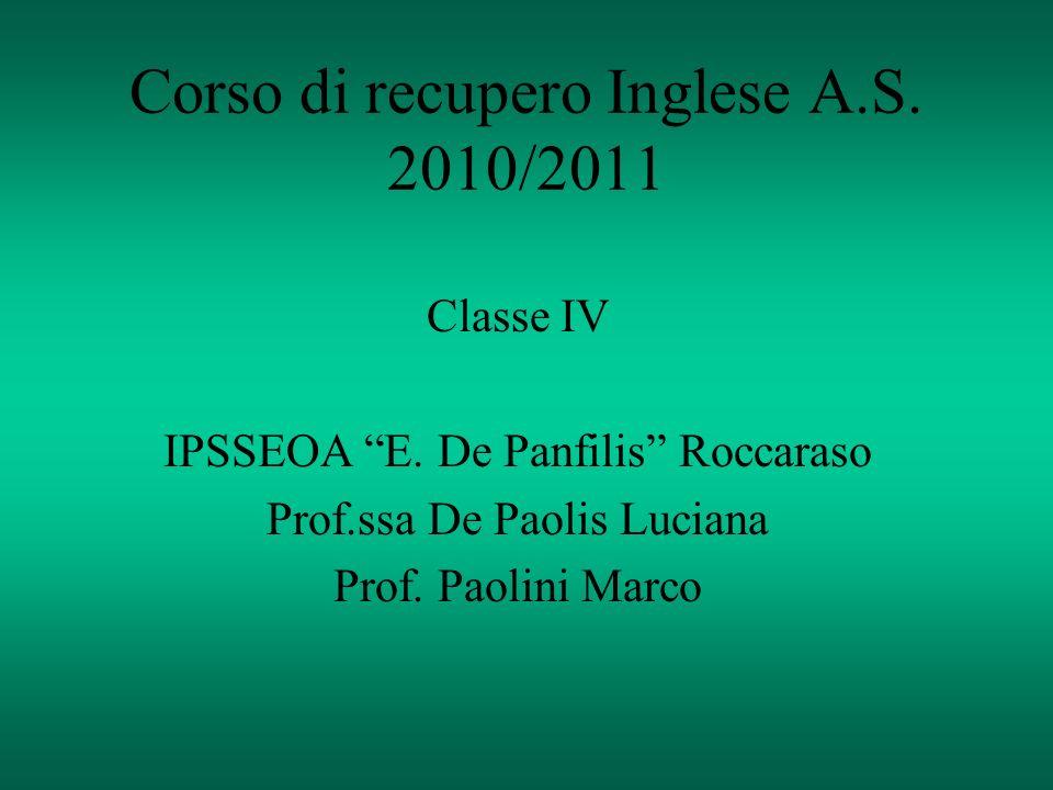Corso di recupero Inglese A.S. 2010/2011 Classe IV IPSSEOA E.