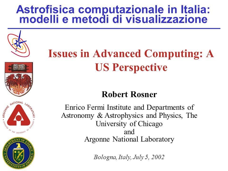 July 5, 2002 Astrofisica computazionale in Italia: modelli e metodi di visualizzazione, Bologna, Italy 2 An outline of what I will discuss Defining advanced computing advanced vs.