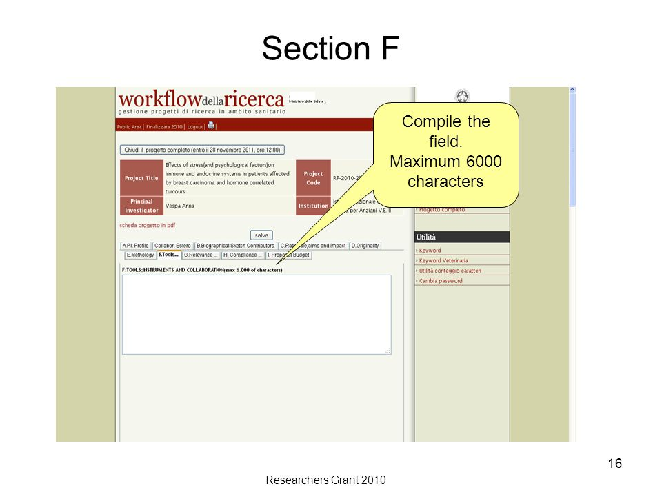 Researchers Grant 2010 16 Section F Compile the field. Maximum 6000 characters