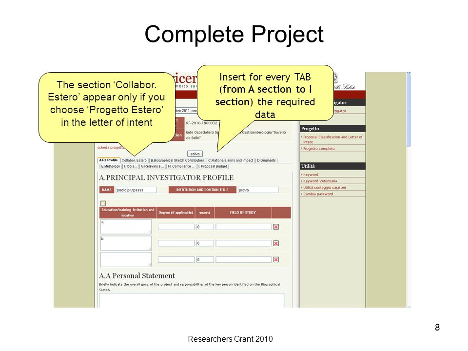 Researchers Grant 2010 8 Complete Project Insert for every TAB (from A section to I section) the required data The section Collabor.