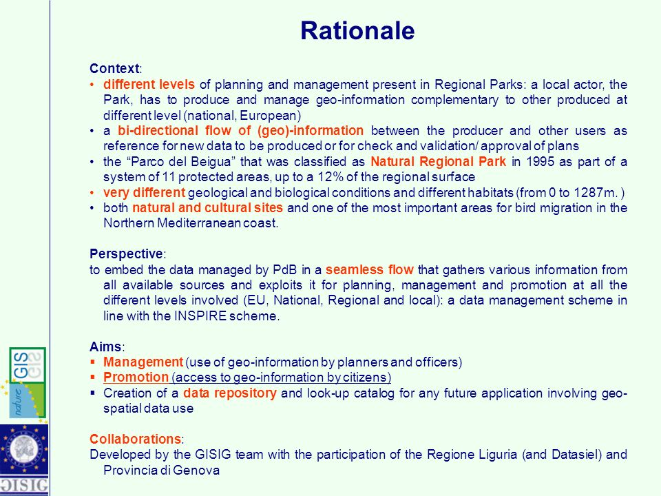 Rationale Context: different levels of planning and management present in Regional Parks: a local actor, the Park, has to produce and manage geo-infor