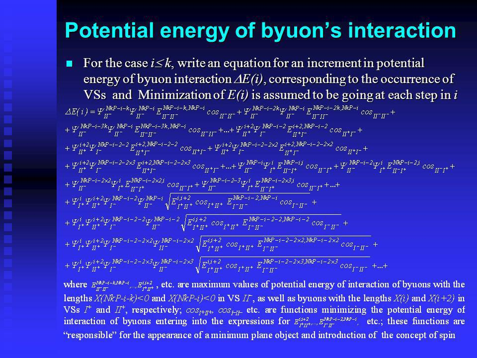 Potential energy of byuons interaction For the case i k, write an equation for an increment in potential energy of byuon interaction E(i), correspondi
