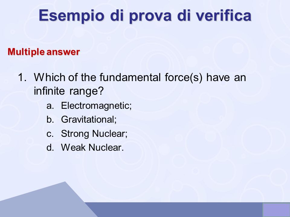 1.Which of the fundamental force(s) have an infinite range.