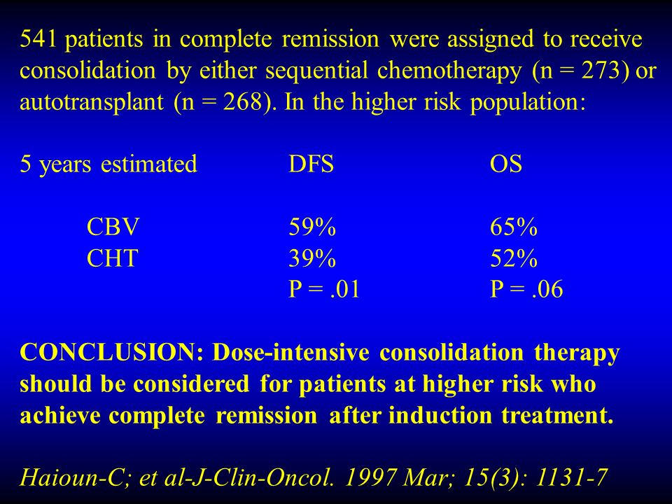 541 patients in complete remission were assigned to receive consolidation by either sequential chemotherapy (n = 273) or autotransplant (n = 268).