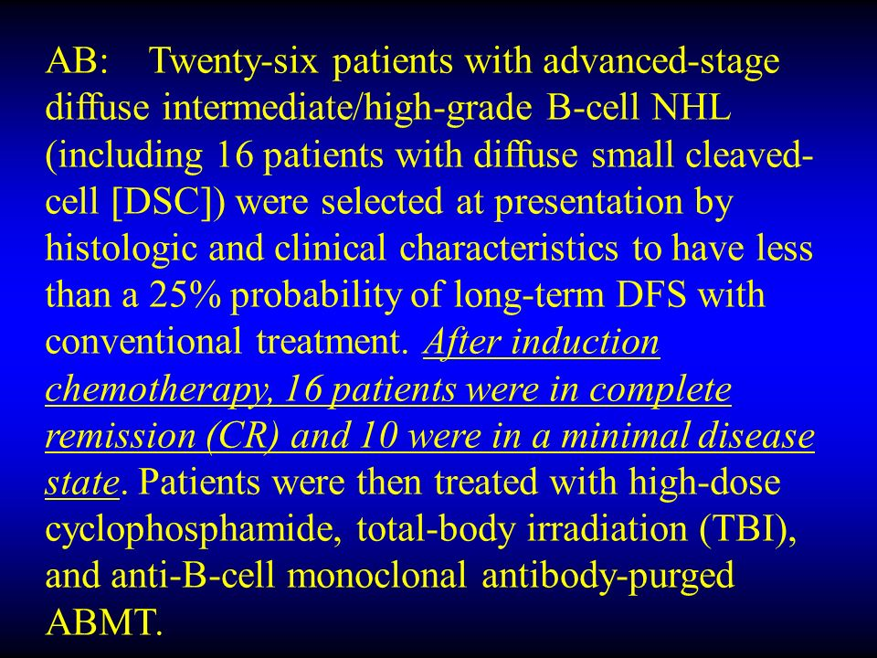 AB: Twenty-six patients with advanced-stage diffuse intermediate/high-grade B-cell NHL (including 16 patients with diffuse small cleaved- cell [DSC])