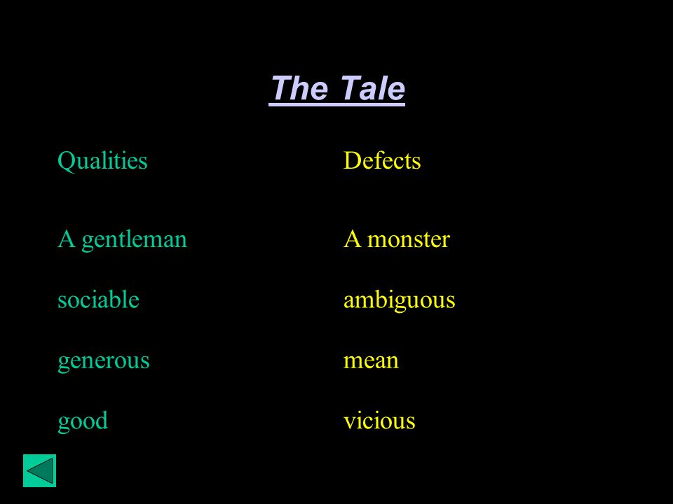 The Tale QualitiesDefects A gentlemanA monster sociableambiguous generousmean goodvicious