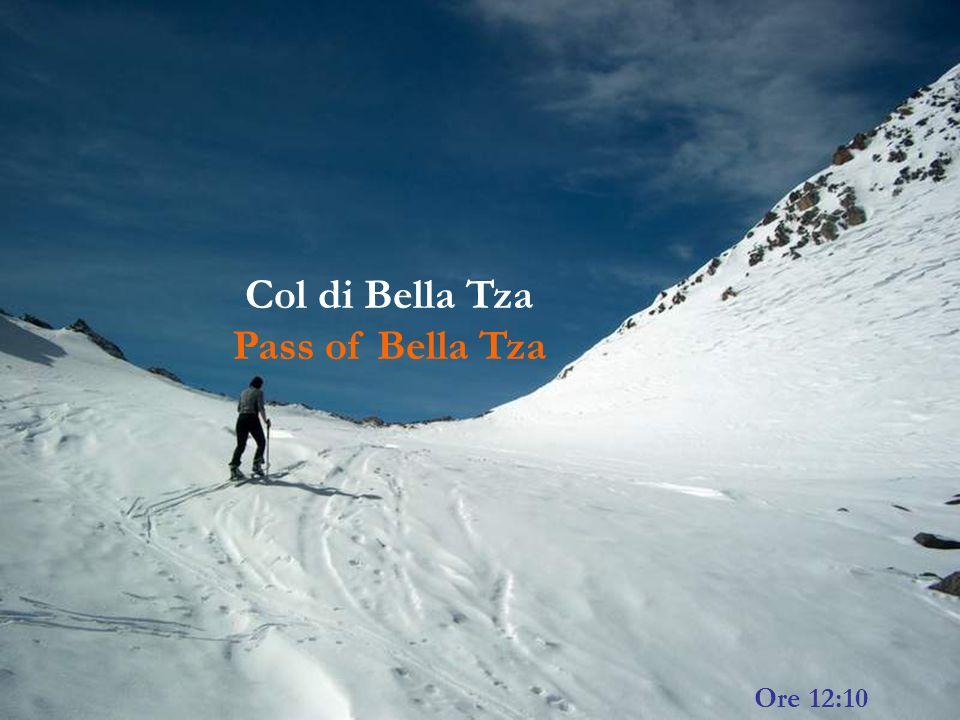 Col di Bella Tza Pass of Bella Tza Ore 12:10