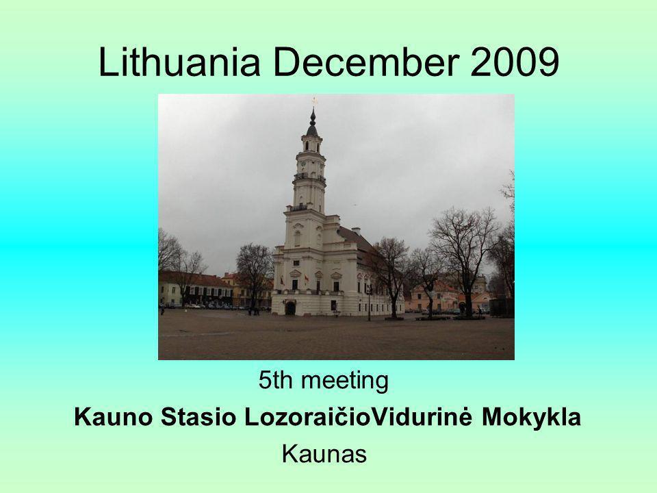 Lithuania December 2009 5th meeting Kauno Stasio LozoraičioVidurinė Mokykla Kaunas