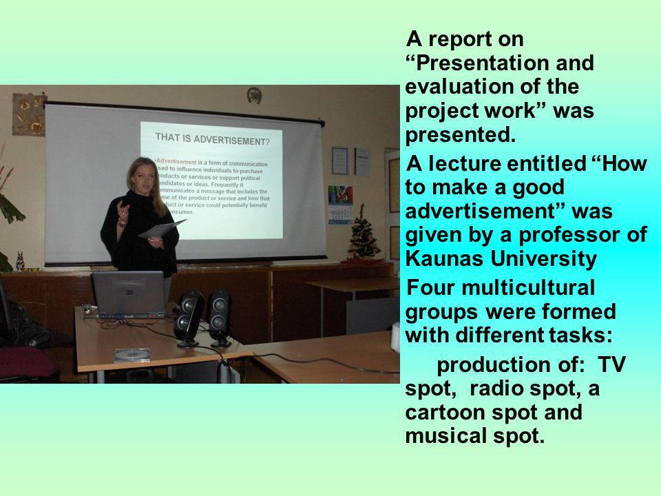 A report on Presentation and evaluation of the project work was presented.